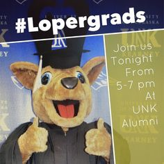 Dec 2015 #Lopergrads join us tonight to celebrate you accomplishments from 5-7 pm at the #UNKAlumni House!