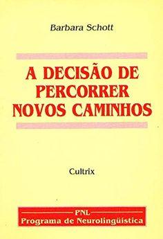 A Decisão de Percorrer Novos Caminhos - Livros na Amazon.com.br