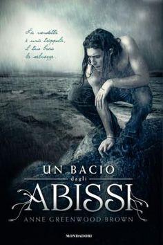 Un bacio dagli abissi di Anne Greenwood Brown http://emozionidiunamusa.blogspot.it/2012/10/il-sirenetto.html