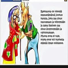 Niimpä. ! Because I Love You, My Love, Old Women, Cool Pictures, Comics, Sayings, Words, Nice Picture, Quotes