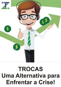 Alternativa para Enfrentar a Crise, Oportunidades, Trocas, Compra, Venda, Dicas, Pechinchas,  Sustentável, Ecologicamente Correto.