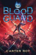 Blood Guard by Carter Roy -- YARP Middle School 2015-16 Nominee