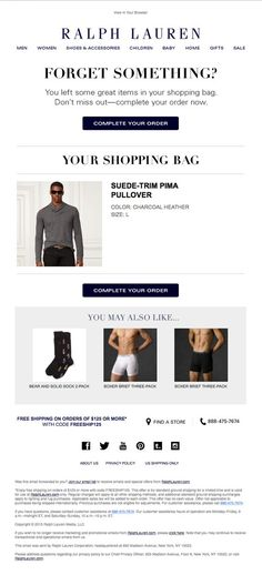 sent this email with the subject line: Finish Your Order at Ralph Lauren - RL uses large font to grab your attention and then reminds you of the product you were going to purchase. It additionally throws in some up-sell products that fit oth Email Marketing Design, Email Design, E-mail Marketing, Marketing Ideas, Online Newsletter, Newsletter Design, Engagement Emails, Mail Email, Order Confirmation Email