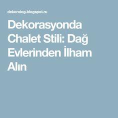 Dekorasyonda Chalet Stili: Dağ Evlerinden İlham Alın