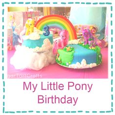 My Little Pony birthday party. I love the two cakes! Very unique!