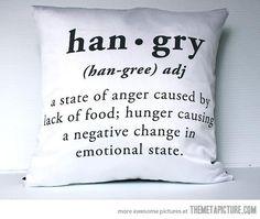 """i get """"hangry"""" pretty often...haha"""