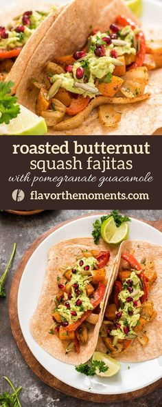 Roasted Butternut Squash Fajitas with Pomegranate Guacamole is a healthy, hearty vegan dinner that's on the table in under 45 minutes!  via @FlavortheMoment #vegan #plantbased #vegetarian #mexicanfood #butternutsquash
