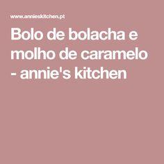 Bolo de bolacha e molho de caramelo - annie's kitchen
