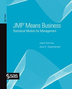 JMP Means Business: Statistical Models for Management by Josef Schmee. $42.39. 608 pages. Publisher: SAS Institute (June 7, 2010)