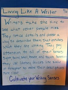 Living Like a Writer - Notice details and describe them in a way that enriches the experience.