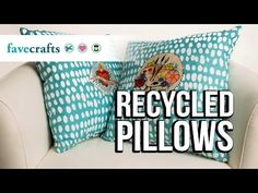 La Artista Recycled Pillows, so cute & easy to make! - Crafty Chica