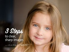How to get sharp, clear images. A few simple tips for clearer, sharper pictures. annejensenphotography.com