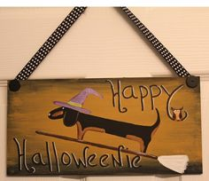 Halloween Dachshund Decoration Happy Halloweenie MADE TO ORDER you pick. $14.00, via Etsy.
