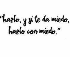 Spanish phrases, quotes, sayings. The Words, More Than Words, Words Quotes, Me Quotes, Sayings, Motivational Phrases, Inspirational Quotes, Great Quotes, Quotes To Live By