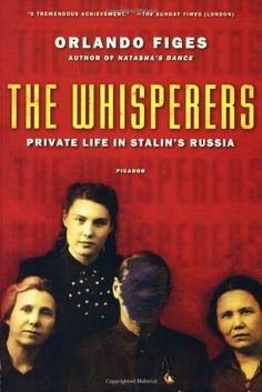The Whisperers re-creates the anguish of family members turned against one another--of the paranoia, alienation, and treachery that poisoned private life in Russia for generations  The Whisperers: Private Life in Stalin's Russia by Orlando Figes, http://www.amazon.com/dp/0312428030/ref=cm_sw_r_pi_dp_VbRFtb02T7HY9
