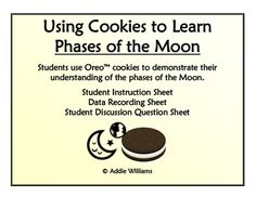 FREE - Students use Oreos (or a similar cookie) to represent the various phases of the moon. Includes activity sheet, data recording sheet, analysis questions.