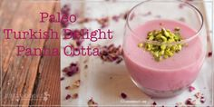 Paleo Turkish Delight Panna Cotta - It takes just 10 minutes to make & looks so impressive when served up! A great way to get benefits of grass fed gelatin.
