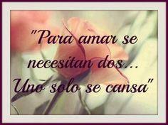 Para #amar se necesitan dos... Uno solo se cansa #desamor #heartbreak #lovelessness #broken heart #