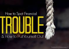 How to Spot Financial Trouble & How to Pull Yourself Out October 4, 2014 by Jessi Fearon 4 Comments