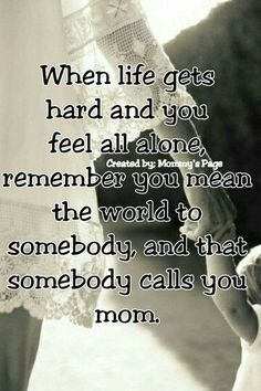 25 Most Original Single Mom Quotes (Be Proud) - Son - Quotes Mommy Quotes, Son Quotes, Great Quotes, Quotes To Live By, Funny Quotes, Life Quotes, Inspirational Quotes, Living Quotes, Quotes Kids