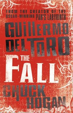 The Fall by Guillermo del Toro and Chuck Hogan