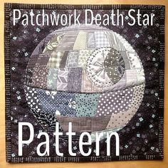 12 Star Wars Crafts that Star Wars Fans Shouldn't Miss:  Patchwork Death Star Pattern  JS 05/03/15