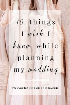 10 THINGS I WISH I KNEW WHILE PLANNING MY WEDDING | A Classy Fashionista