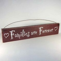 Outer Banks Country Store - Families Are Forever - Country Home Decor Wood Signs Made in the USA!, $10.99 (http://www.outerbankscountrystore.com/families-are-forever-country-home-decor-wood-signs-made-in-the-usa/)