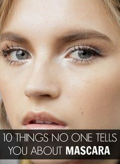 10 Things No One Ever Tells You About: Mascara - You can never own enough mascara. It's the finishing touch for the perfect eye makeup and without it, we feel practically naked. To really get the best out of your mascara, take a look at the tips below on how you should be using mascara — even if no one's ever told you these things before.