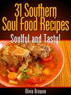 Free Kindle Book : 31 Southern Soul Food Recipes - Soulful and Tasty
