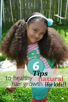 PIN NOW READ LATER - 6 Tips To Healthy Natural Hair Growth (for kids!)