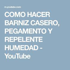 COMO HACER BARNIZ CASERO, PEGAMENTO Y REPELENTE HUMEDAD - YouTube