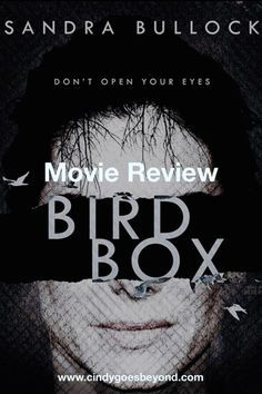Movie Review: Bird Box - Cindy Goes Beyond Bird Box Netflix Bird Box Movie Review Sandra Bullock  #cindygoesbeyond #moviereviewbirdbox #birdbox #birdboxnetflix Eye Movie, Bird Boxes, Sandra Bullock, Thriller, Netflix, Movies, Birdcages, Films, Cinema