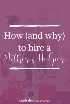 How (and why) to hire a mother's helper.  A mother's helper can be an invaluable tool for all moms. Find out how to go about hiring one and why they are so important!