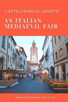 Pin Me - The Mediaevil Fair in Castelfranco Veneto - www.rossiwrites.com