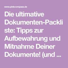 Die ultimative Dokumenten-Packliste: Tipps zur Aufbewahrung und Mitnahme Deiner Dokumente! (und was Du an Dokumenten zu Hause lassen kannst!)