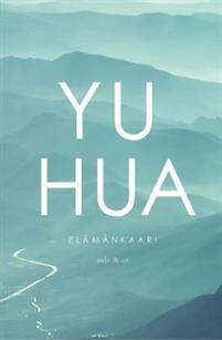 Elämänkaari - Yu Hua