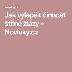 Jak vylepšit činnost štítné žlázy– Novinky.cz