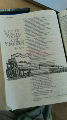 Proverbs 4 : 14-15 reminded of josh turners song, long black train.  Bible journaling