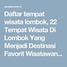 Daftar tempat wisata lombok, 22 Tempat Wisata Di Lombok Yang Menjadi Destinasi Favorit Wisatawan Dalam Memilih Paket Wisata Ke Lombok | wisatalombok.co