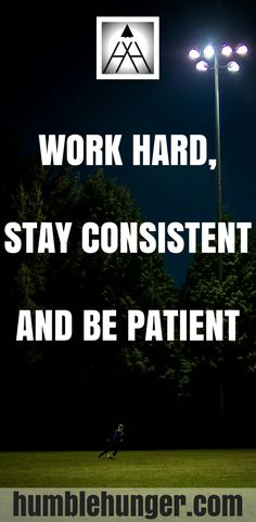 Work hard, stay consistent and be patient. #motivation #inspiration #quotes #selfimprovement #positive #success