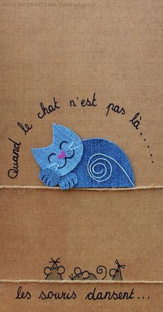 When the cat 's away, the mice will play -- Quand le chat n'est pas là, les souris dansent! Denim Crafts, Felt Crafts, Paper Crafts, Cat Quilt, Denim Ideas, Cat Cards, Cardmaking, Sewing Projects, Crafty