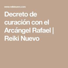 Decreto de curación con el Arcángel Rafael | Reiki Nuevo