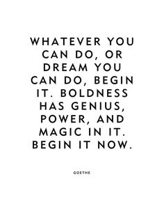 Goethe Motivational Quote -Begin it now& Home Decor Print Wall Word Art Quotes White, Up Quotes, Dream Quotes, Happy Quotes, Quotes To Live By, Funny Quotes, Life Quotes, Influence Quotes, Study Motivation Quotes