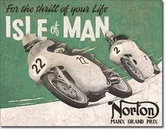 "Norton Isle Of Man Vintage Sign Reproduction reads For the thrill of your life,Isle of Man, Norton Manx Grand Prix. Purchase your Norton Isle Of Man Sign. Measures- 16""""W X 12-1/2""""H Has holes in corn"