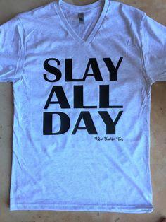 SLAY ALL DAY tee