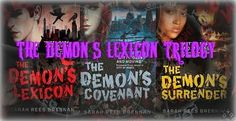 The Demon's Lexicon Trilogy by Sarah Brennan. Sixteen-year-old Nick and his family have battled magicians and demons for most of his life, but when his brother, Alan, is marked for death while helping new friends Jamie and Mae, Nick's determination to save Alan leads him to uncover a devastating secret. These books are in the fiction section of the DHS Library, F BRE.
