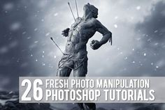 26 Fresh Photoshop Photo Manipulation Tutorials