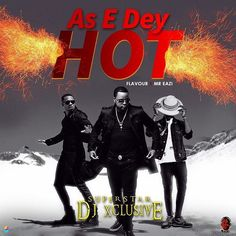 [Video] DJ Xclusive Ft Mr.Eazi & Flavour As E Dey Hot  SuperStar Dj Xclusive continues his penchant for bringing together some of the music industrys heaviest hitmakers with his new single AS E DEY HOT. The song was assembled by talented producer Masterkraft. Click the link below to download song.... http://ift.tt/2t8Db0W #djxclusive #flavourn'abania #mr_eazi #mastercraft . #song #songlyrics  #apexverified #apexreporters