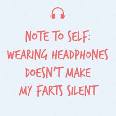 """Share now """"Wearing headphones doesn't make my farts silent"""" via Flair.be"""
